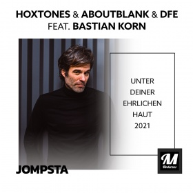 HOXTONES & ABOUTBLANK & DFE FEAT. BASTIAN KORN - UNTER DEINER EHRLICHEN HAUT 2021